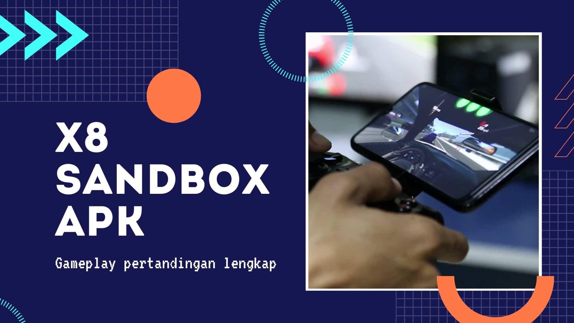 Apa-Fungsi-x8-Sandbox-Apk